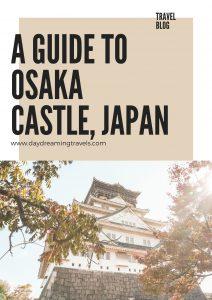 A guide to osaka castle, japan